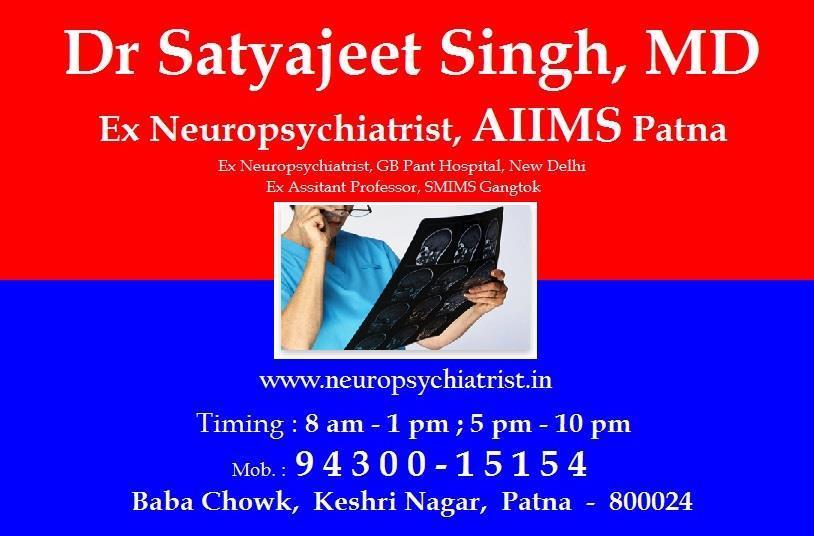 Dr Satyajeet Singh, MD, AIIMS Patna Neuropsychiatrist (ex)