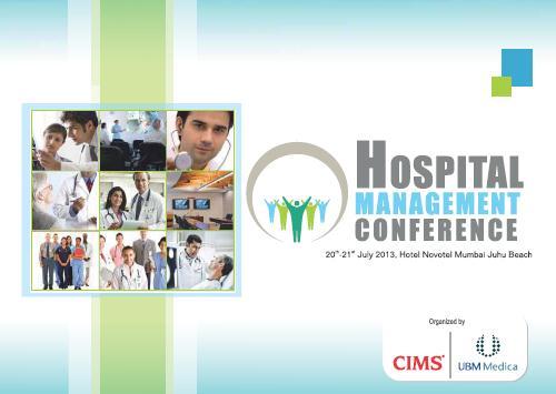 Hospital Management Conference on 20-21 July 2013 at Hotel Novotel Mumbai Juhu Beach.